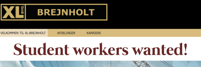 JOB!  XL Brejnholt is looking for 2 student workers